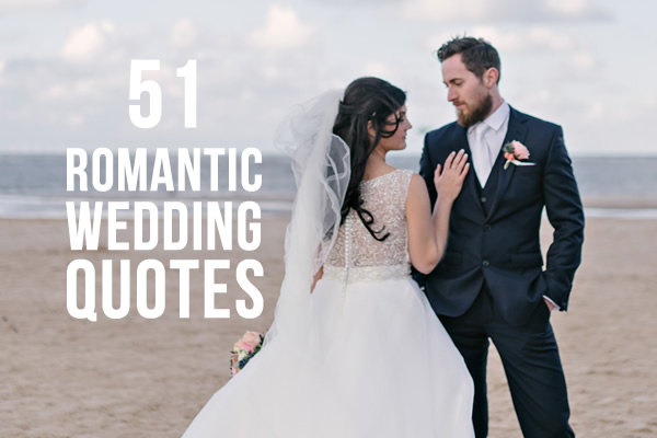 51 Famous Romantic Quotes For Weddings 2018 Wedding Ideas Magazine