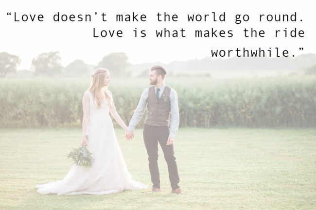 The Most Romantic Quotes for Your Wedding Day love doesn't make the world go round